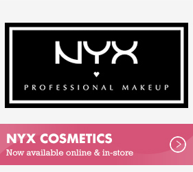 NYX Cosmetics - Now available in-store